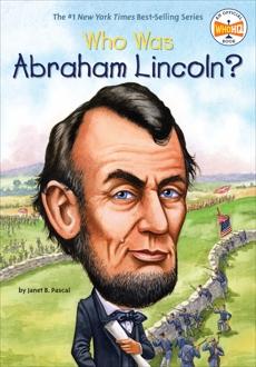 Who Was Abraham Lincoln?, Who Hq (COR) & Pascal, Janet & O'Brien, John & Pascal, Janet B.