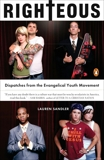 Righteous: Dispatches from the Evangelical Youth Movement, Sandler, Lauren