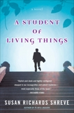 A Student of Living Things, Shreve, Susan Richards