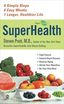 Superhealth: 6 Simple Steps, 6 Easy Weeks, 1 Longer, Healthier Life, Pratt, Steven & Kolberg, Sharyn