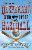 Desperado Who Stole Baseball, Ritter, John