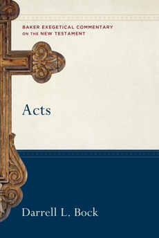 Acts (Baker Exegetical Commentary on the New Testament), Bock, Darrell L.