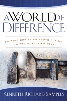 A World of Difference (Reasons to Believe): Putting Christian Truth-Claims to the Worldview Test, Samples, Kenneth Richard