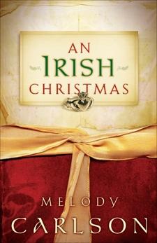 An Irish Christmas: A Christmas Novella, Carlson, Melody