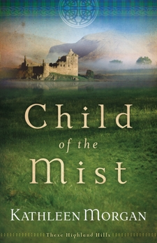 Child of the Mist (These Highland Hills Book #1), Morgan, Kathleen
