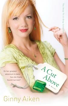 A Cut Above (The Shop-Til-U-Drop Collection Book #3): A Novel, Aiken, Ginny