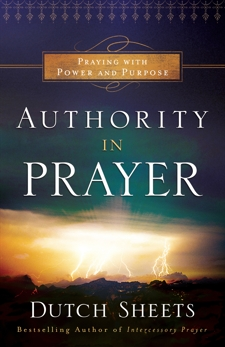 Authority in Prayer: Praying with Power and Purpose, Sheets, Dutch