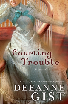 Courting Trouble, Gist, Deeanne