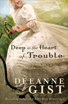 Deep in the Heart of Trouble, Gist, Deeanne