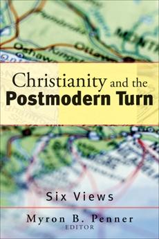 Christianity and the Postmodern Turn: Six Views,