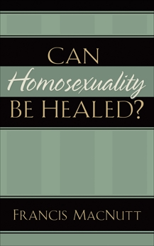 Can Homosexuality Be Healed?, MacNutt, Francis