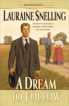 A Dream to Follow (Return to Red River Book #1), Snelling, Lauraine