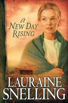 A New Day Rising (Red River of the North Book #2), Snelling, Lauraine