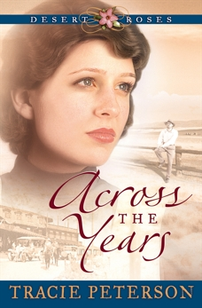 Across the Years (Desert Roses Book #2), Peterson, Tracie