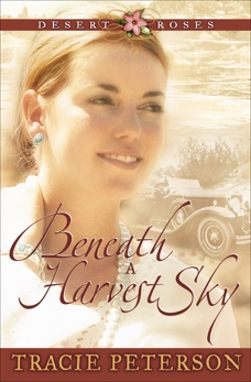 Beneath a Harvest Sky (Desert Roses Book #3), Peterson, Tracie