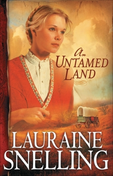 An Untamed Land (Red River of the North Book #1), Snelling, Lauraine