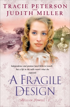 A Fragile Design (Bells of Lowell Book #2), Miller, Judith & Peterson, Tracie