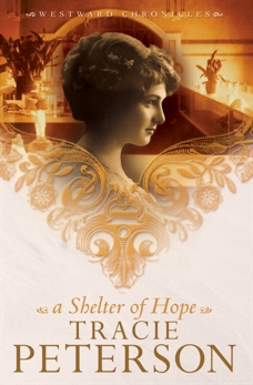 A Shelter of Hope (Westward Chronicles Book #1), Peterson, Tracie