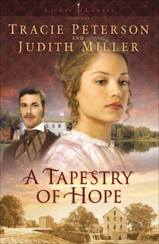 A Tapestry of Hope (Lights of Lowell Book #1), Miller, Judith & Peterson, Tracie