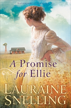 A Promise for Ellie (Daughters of Blessing Book #1), Snelling, Lauraine