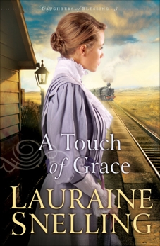 A Touch of Grace (Daughters of Blessing Book #3), Snelling, Lauraine