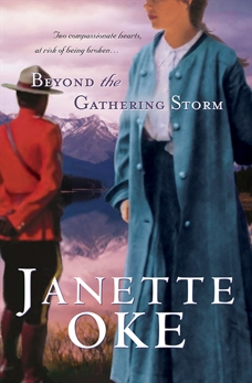 Beyond the Gathering Storm (Canadian West Book #5), Oke, Janette