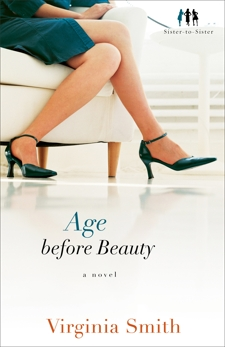 Age before Beauty (Sister-to-Sister Book #2): A Novel, Smith, Virginia