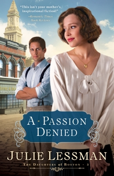 A Passion Denied (The Daughters of Boston Book #3), Lessman, Julie