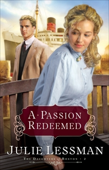A Passion Redeemed (The Daughters of Boston Book #2), Lessman, Julie