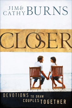 Closer: Devotions to Draw Couples Together, Burns, Jim & Burns, Cathy