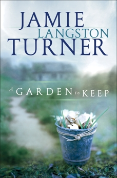 A Garden to Keep, Turner, Jamie Langston