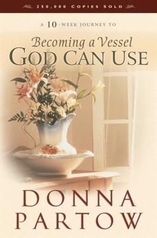 Becoming a Vessel God Can Use, Partow, Donna