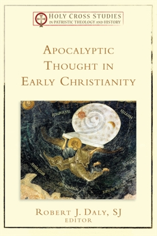 Apocalyptic Thought in Early Christianity (Holy Cross Studies in Patristic Theology and History),