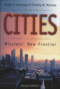 Cities: Missions' New Frontier, Greenway, Roger S. & Monsma, Timothy M.