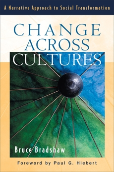 Change across Cultures: A Narrative Approach to Social Transformation, Bradshaw, Bruce