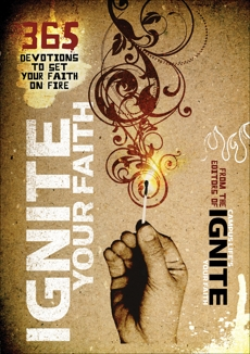 Ignite Your Faith: 365 Devotions to Set Your Faith on Fire,
