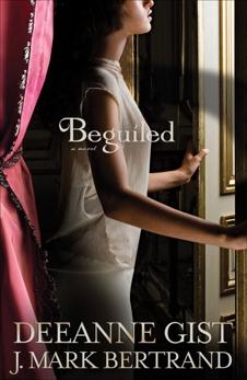 Beguiled, Gist, Deeanne & Bertrand, J. Mark
