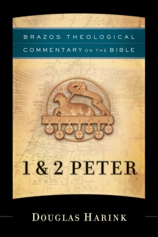 1 & 2 Peter (Brazos Theological Commentary on the Bible), Harink, Douglas