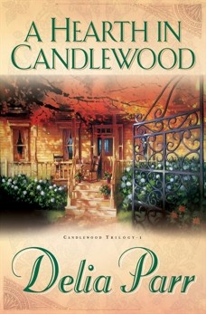 A Hearth in Candlewood (Candlewood Trilogy Book #1), Parr, Delia