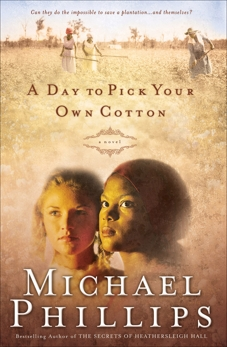 A Day to Pick Your Own Cotton (Shenandoah Sisters Book #2), Phillips, Michael