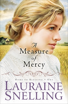 A Measure of Mercy (Home to Blessing Book #1), Snelling, Lauraine