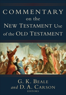 Commentary on the New Testament Use of the Old Testament,