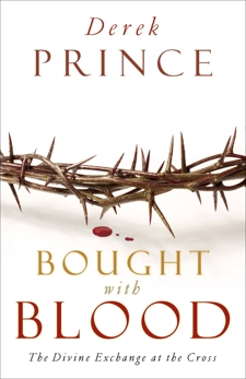 Bought with Blood: The Divine Exchange at the Cross, Prince, Derek