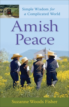 Amish Peace: Simple Wisdom for a Complicated World, Fisher, Suzanne Woods