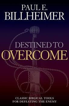 Destined to Overcome, Billheimer, Paul E.
