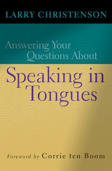 Answering Your Questions About Speaking in Tongues, Christenson, Larry