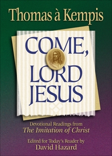 Come, Lord Jesus (Rekindling the Inner Fire), A'kempis, Thomas