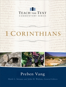 1 Corinthians (Teach the Text Commentary Series), Vang, Preben