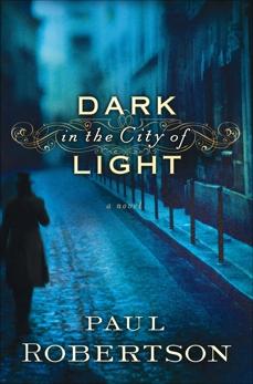 Dark in the City of Light, Robertson, Paul