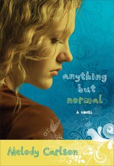 Anything but Normal: A Novel, Carlson, Melody